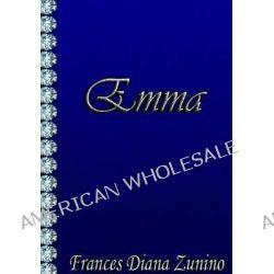 Emma by Frances Diana Zunino, 9781475292015.
