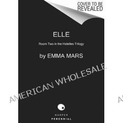 Elle, Room Two in the Hotelles Trilogy by Emma Mars, 9780062274199.