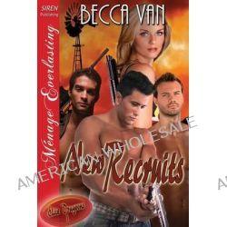 Elite Dragoons 1, New Recruits (Siren Publishing Menage Everlasting) by Becca Van, 9781627403788.