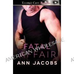 Fatal Affair by Ann Jacobs, 9781419971334.