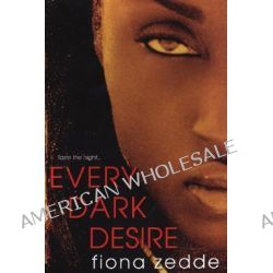 Every Dark Desire by Fiona Zedde, 9780758217387.