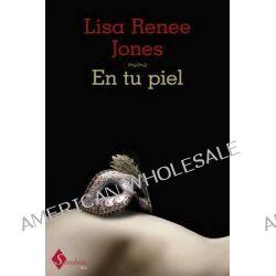 En Tu Piel by Lisa Renee Jones, 9788415955016.