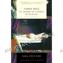 Fanny Hill, Or, Memoirs of a Woman of Pleasure by John Cleland, 9780375758089.