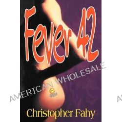 Fever 42 - Trade Edition by Christopher Fahy, 9781892950338.