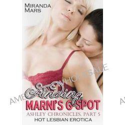 Finding Marni?s G-Spot, Hot Lesbian Erotica by Miranda Mars, 9781627617239.