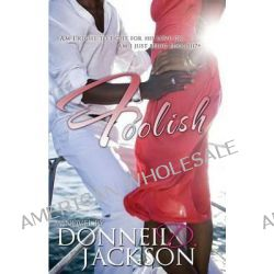 Foolish by Donneil D Jackson, 9780980031119.