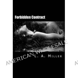Forbidden Contract by L a Miller, 9781483954219.