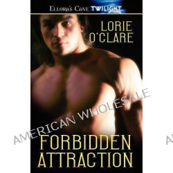 Forbidden Attraction by Lorie O'Clare, 9781419964527.