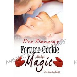 Fortune Cookie Magic (Abridged) by Dee Dawning, 9781453774182.