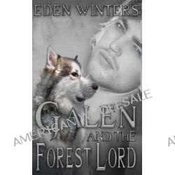 Galen and the Forest Lord by Eden Winters, 9781626220089.