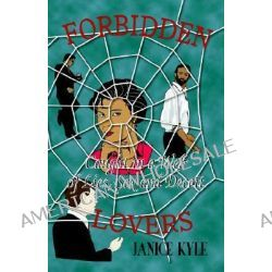 Forbidden Lovers Caught in a Web of Lies, Sex and Deceit by Janice Kyle, 9781553693895.