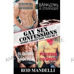 Gay Sex Confessions Story Collection Volume 1, M/M Gay Erotica Bundle by Rod Mandelli, 9781493677450.