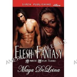 Flesh Fantasy [The Ambrose Heights Vampires 1] (Siren Publishing Allure) by Maya Deleina, 9781619261495.