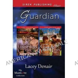 Guardian [The Guardian Pug, Guardian of His Heart] (Siren Publishing Classic Manlove) by Lacey Denair, 9781622425297.