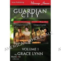 Guardian City, Volume 1 [Guardian Elf, Guardian Flame] (Siren Publishing Menage Amour Manlove) by Grace Lynn, 9781627411684.