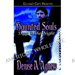 Haunted Souls, Deep Is the Night by Denise A Agnew, 9781419950155.