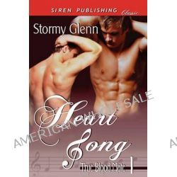 Heart Song [True Blood Mate 1] (Siren Publishing Classic Manlove) by Stormy Glenn, 9781610342339.