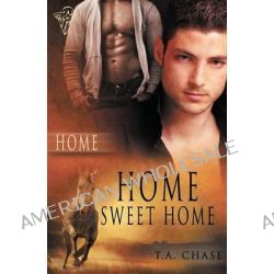 Home, Home Sweet Home by T a Chase, 9781781846230.