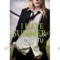 I Hate Summer by Hannah Thompson, 9781627988674.