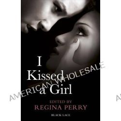 I Kissed a Girl by Regina Perry, 9780352346742.