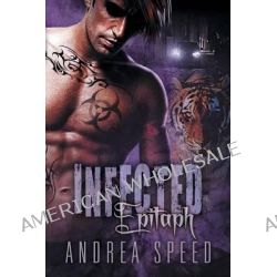 Infected, Epitaph by Andrea Speed, 9781627988612.
