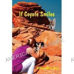 If Coyote Smiles by Willma Willis Gore, 9781497538986.