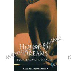 House of Dreams, Book I : Aurochs & Angels - Blue Moon Erotica Series, 9781562014216.
