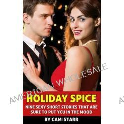 Holiday Spice (an Erotic Collection) by Cami Starr, 9781493738809.
