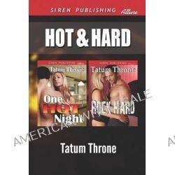 Hot & Hard [One Hot Night, Rock Hard] (Siren Publishing Allure) by Tatum Throne, 9781622417568.