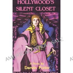 Hollywood's Silent Closet, The Lusty Saga of America's First Star F*#%Er by Darwin Porter, 9780966803020.