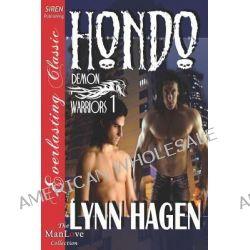 Hondo [Demon Warriors 1] (Siren Publishing Everlasting Classic Manlove) by Lynn Hagen, 9781610349925.