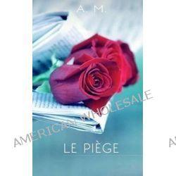Le Piege by A M, 9781499285925.