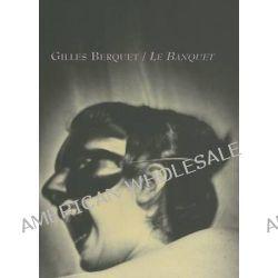Le Banquet by Gilles Berquet, 9780867194913.