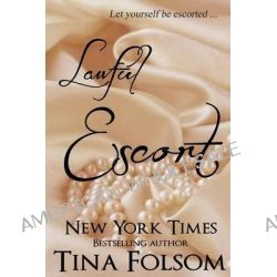 Lawful Escort by Tina Folsom, 9781453895238.