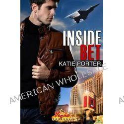 Inside Bet by Katie Porter, 9781619212749.