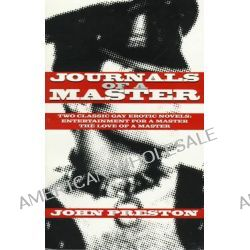 """Journals of a Master, """"Entertainment for a Master"""", """"Love of a Master"""" by John Preston, 9781555834012."""