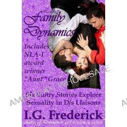 Leather Family Dynamics by I G Frederick, 9781937471156.