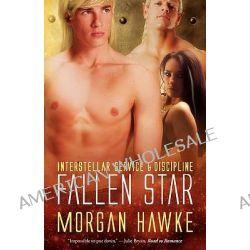 Interstellar Service & Discipline, Fallen Star by Morgan Hawke, 9781607374046.