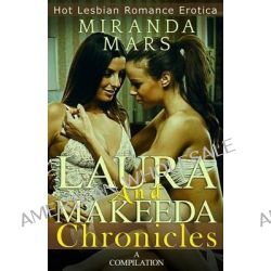Laura and Makeeda Chronicles, A Compilation by Miranda Mars, 9781627619134.
