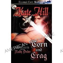 Knights of the Ruby Order - Torn and Crag, Torn And Crag by Kate Hill, 9781419954146.