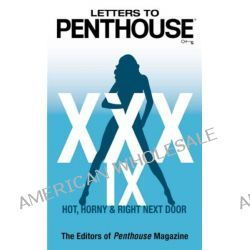 Letters to Penthouse, Hot, Horny and Right Next Door XXXIX by Editors of Penthouse, 9780446619370.