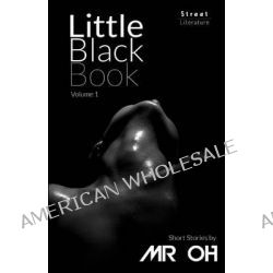 Little Black Book, Volume 1 by MR Oh, 9781489579515.