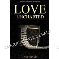 Love Uncharted by Love Belvin, 9781494223397.