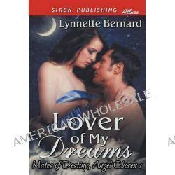 Lover of My Dreams [Mates of Destiny, Angel Chosen 1] (Siren Publishing Allure) by Lynnette Bernard, 9781627419116.
