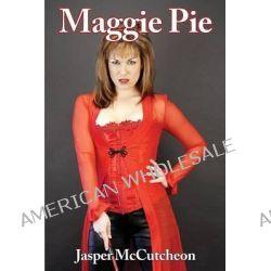 Maggie Pie by Jasper McCutcheon, 9781887895989.