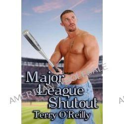 Major League Shutout by Terry O'Reilly, 9781483920801.