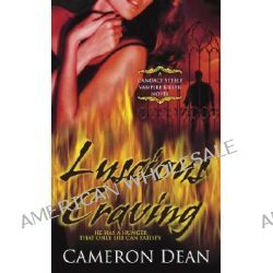 Luscious Craving, A Candace Steele Vampire Killer Novel by Cameron Dean, 9780345492548.