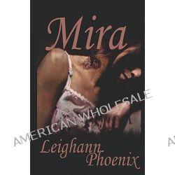 Mira by Leighann Phoenix, 9781440497582.