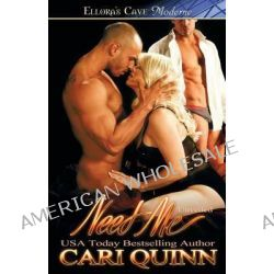 Need Me by Cari Quinn, 9781419969850.