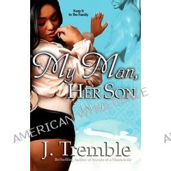 My Man, Her Son by J Tremble, 9781934230688.